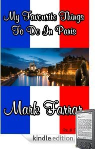 My Favourite Things To Do In Paris (Kindle Edition) - Fun Things To Do In Paris